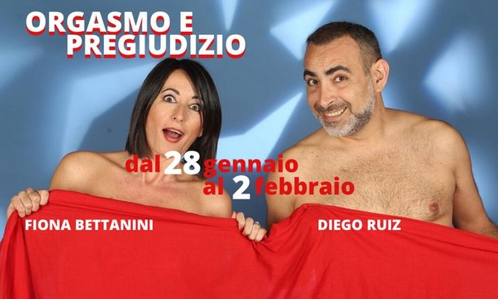 Orgasmo e pregiudizio al Teatro Ghione la commedia piccante di Diego Ruiz e Fiona Bettanini zerkalo spettacolo